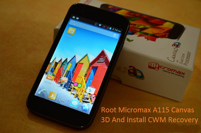 Root Micromax A115 Canvas 3D And Install CWM Recovery