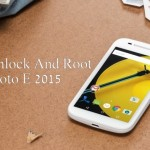How To Unlock And Root Moto E 2015
