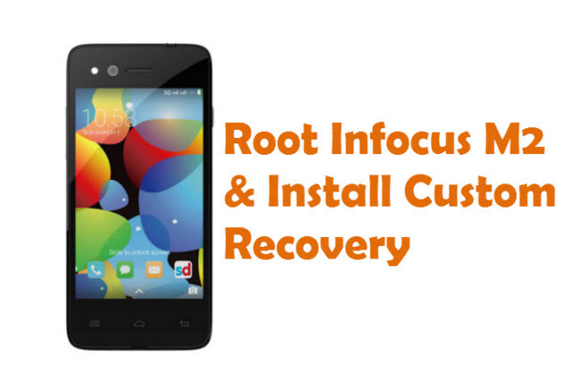 Root InFocus M2 And Install Custom Recovery
