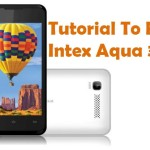 How To Root Intex Aqua 3G Android Phone