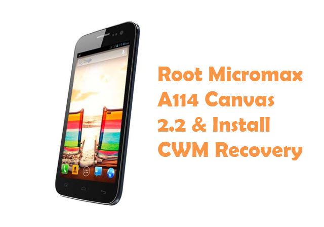 Root Micromax A114 Canvas 2.2 & Install CWM Recovery