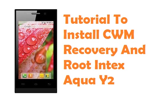Root Intex Aqua Y2 And Install CWM Recovery