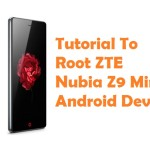 How To Root ZTE Nubia Z9 Mini Android Smartphone