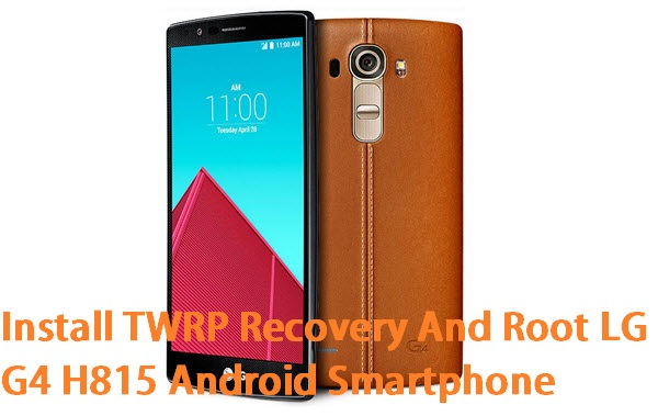 Root LG G4 And Install TWRP Recovery