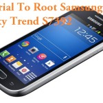 How To Root Samsung Galaxy Trend GT-S7392