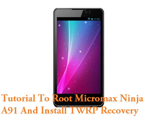 Root Micromax Ninja A91 And Install TWRP Recovery