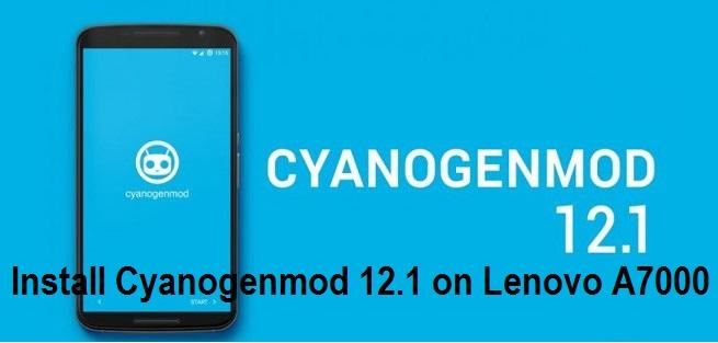 install cyanogenmod 12.1 on lenovo a7000